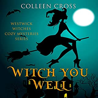Witch You Well     The Westwick Witches              By:                                                                                                                                 Colleen Cross                               Narrated by:                                                                                                                                 Petrea Burchard                      Length: 5 hrs and 48 mins     15 ratings     Overall 4.5