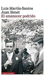 El amanecer podrido par Luis Martín-Santos