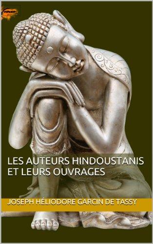 Les Auteurs hindoustanis et leurs ouvrages (French Edition)