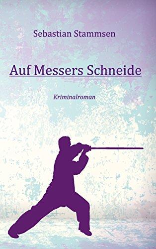 Auf Messers Schneide: Kriminalroman