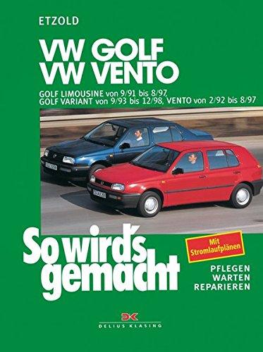VW Golf III Limousine von 9/91 bis 8/97: Golf Variant von 9/93 bis 12/98, Vento 2/92 bis 8/97, So wird\'s gemacht - Band 79: Pflegen - warten - reparieren