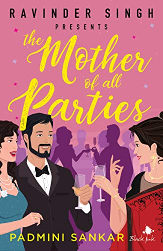 The mother of all parties by [Padmini Sankar]