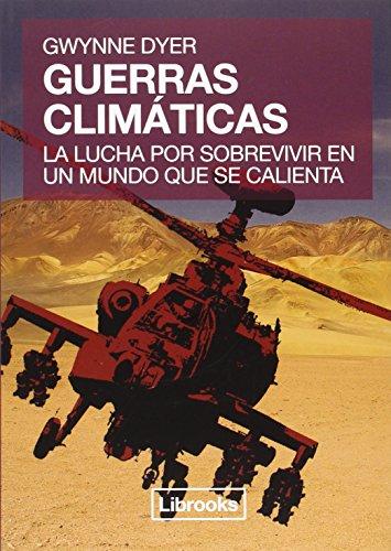 Guerras Climáticas: La lucha por sobrevivir en un mundo que se calienta (Terra)