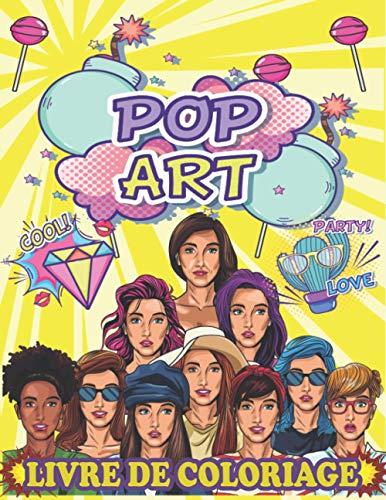 Pop Art Livre de Coloriage: Livre de coloriage pour les filles et les adolescents