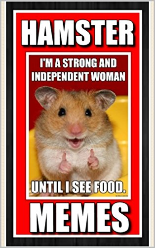 Memes Funny Hamster Memes Funny Memes With Hamsters What More Could You Want Kindle Edition By Memes Humor Entertainment Kindle Ebooks Amazon Com