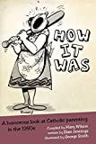 How It Was: A Humorous Look at Catholic Parenting in the 1950s