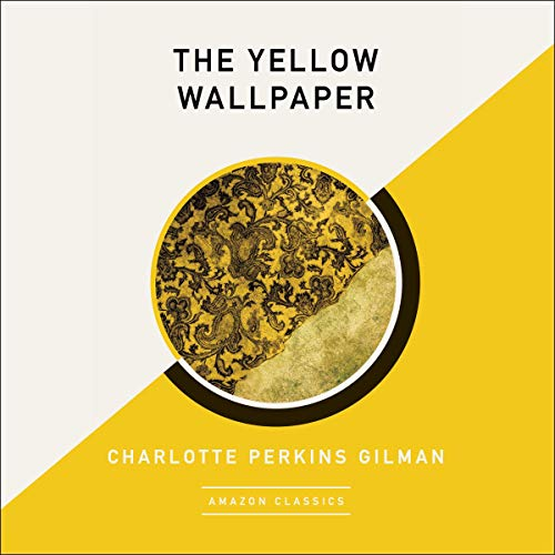 The Yellow Wallpaper (AmazonClassics Edition) cover art