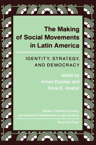 The Making Of Social Movements In Latin America: Identity, Strategy, And Democracy (Series in Political Economy and Econ