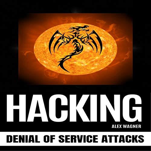 Hacking: Denial of Service Attacks audiobook cover art