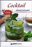 Cocktail classici ed esotici...