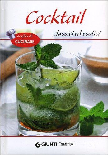 Cocktail classici ed esotici