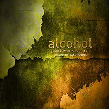 Alcohol (feat. Young Zii & Charles P)