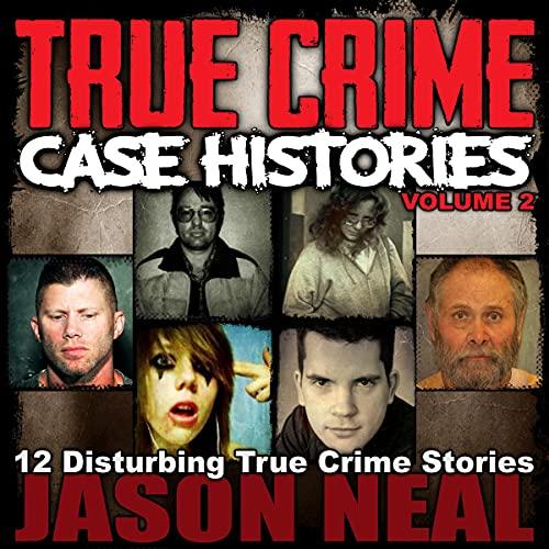 Couverture de True Crime Case Histories, Volume 2
