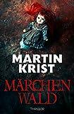 Märchenwald: Thriller (Kommissar Kalkbrenner 6)