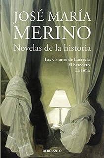 Novelas de la historia: Las visiones de Lucrecia   El heredero   La sima