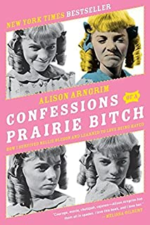 [Alison Arngrim] Confessions of a Prairie Bitch: How I Survived Nellie Oleson and Learned to Love Being Hated-Paperback