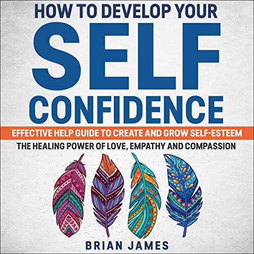 How to Develop Your Self-Confidence cover art
