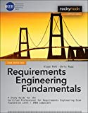 Requirements Engineering Fundamentals: A Study Guide for the Certified Professional for Requirements Engineering Exam - Foundation Level - IREB compliant - Chris Rupp