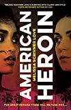 American Heroin: 'A rip-through-it-in-one-sitting thrill ride that will leave readers hooked' Joseph Knox (English Edition)