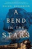 A Bend in the Stars - Rachel Barenbaum