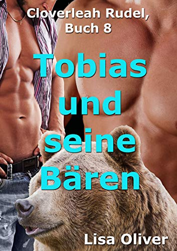 Tobias und seine Bären (Das Cloverleah Rudel 8)
