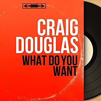 What Do You Want (feat. Harry Robinson et son orchestre) [Mono Version]