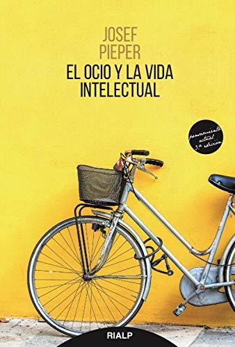 El ocio y la vida intelectual (Pensamiento Actual)