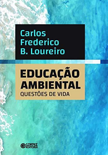 Educação Ambiental:: questões de vida