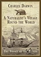 A Naturalist's Voyage Round the World: The Voyage of the Beagle by Charles Darwin(2014-03-11)