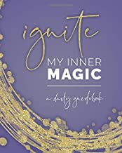 Ignite Your Inner Magic Guidebook: Daily Guidebook, Planner + Journal : All-In-One!