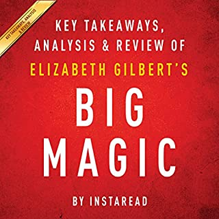 Big Magic: Creative Living Beyond Fear, by Elizabeth Gilbert audiobook cover art