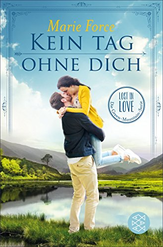 Kein Tag ohne dich (Lost in Love. Die Green-Mountain-Serie 2)