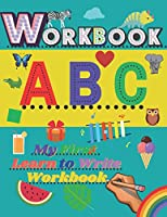 Workbook ABC My First Learn To Write Workbook: My First Writing Workbook Complete Alphabet✅An Exercise For Kids With Pen Control, Line Tracing, Each Letter Is Accompanied By a Picture With To Help You Remember The Letters,Kindergarten and Kids Ages 3-5