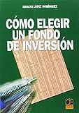 COMO ELEGIR UN FONDO DE INVERSION