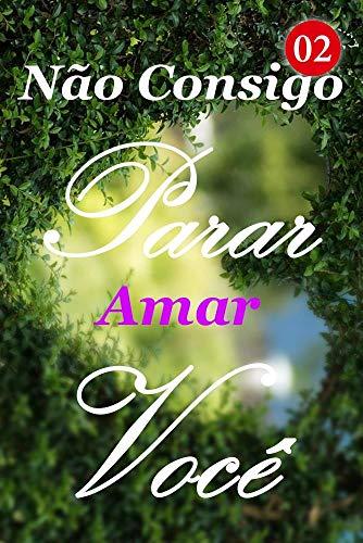 Não Consigo Parar Amar Você 2: Luna Acordou (Portuguese Edition)