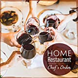 Home Restaurant; Chef's Order