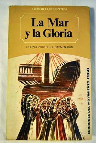 La mar y la Gloria. (Premio Virgen del Carmen, 1967). [Tapa blanda] by CIFUEN...