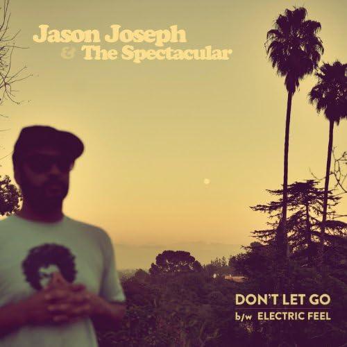 Jason Joseph & The Spectacular