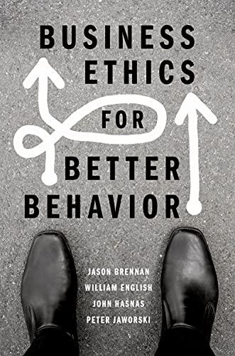Business Ethics for Better Behavior (English Edition)