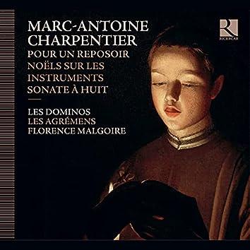 Charpentier: Pour un reposoir, Noëls sur les instruments & Sonate à huit