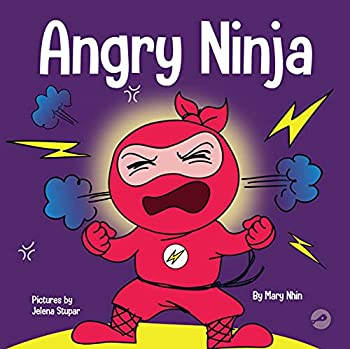 Angry Ninja  A Children's Book About Fighting and Managing Anger  Ninja Life Hacks