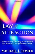 By Michael J. Losier - Law of Attraction: The Science of Attracting More of What You Want and Less of What You Don't (5.12.2007)