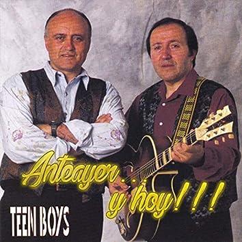 Anteayer... y hoy!!!, Los Teen Boys
