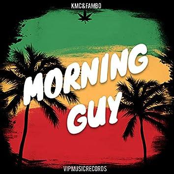 Morning Guy