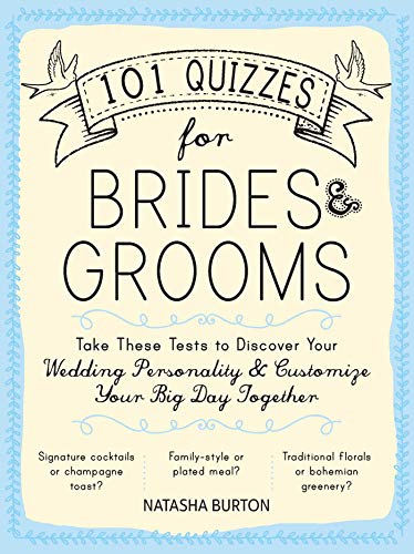 Compare Textbook Prices for 101 Quizzes for Brides and Grooms: Take These Tests to Discover Your Wedding Personality and Customize Your Big Day Together  ISBN 0045079595323 by Burton, Natasha