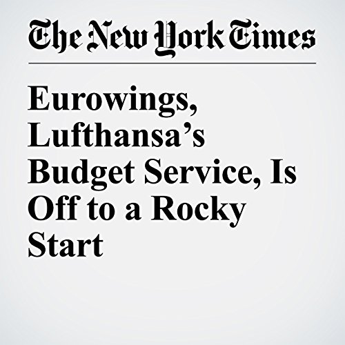 Eurowings, Lufthansa's Budget Service, Is Off to a Rocky Start cover art