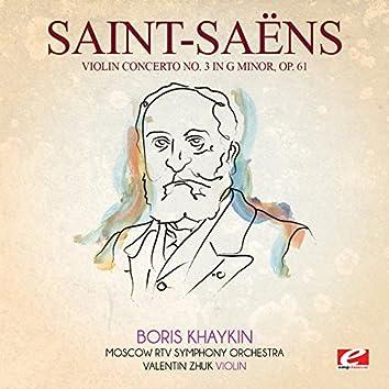 Saint-Saëns: Violin Concerto No. 3 in G Minor, Op. 61 (Digitally Remastered)