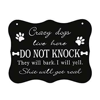 WaaHome Funny Dog Sign,Do Not Knock Sign,Crazy Dogs Live Here Signs No Soliciting Sign for House