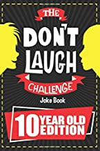 The Don't Laugh Challenge – 10 Year Old Edition: The LOL Interactive Joke Book..