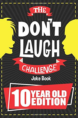 Image of the The Don't Laugh Challenge - 10 Year Old Edition: The LOL Interactive Joke Book Contest Game for Boys and Girls Age 10